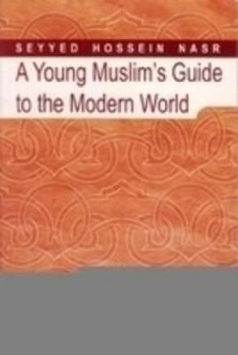 A Young Muslim Guide to the Modern World