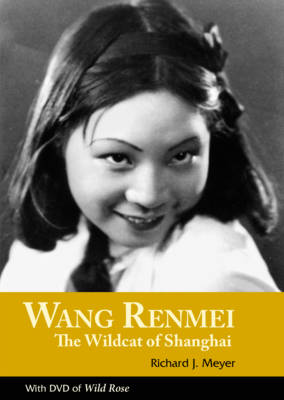 Wang Renmei: The Wildcat of Shanghai