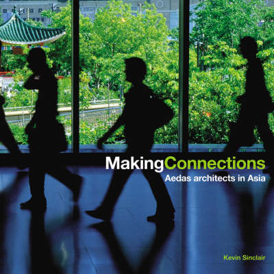 Making Connections - Aedas Architects in Asia