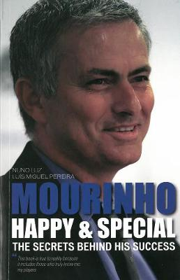 Mourinho - Happy & Special: The Secrets Behind His Success