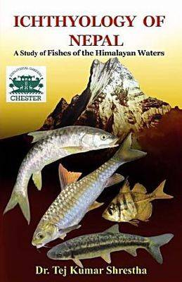 Ichthyology of Nepal: A Study of Fishes of Himalayan Waters