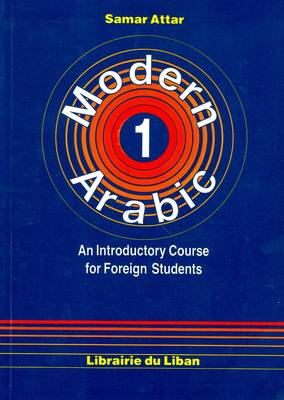 Modern Arabic: An Introductory Course for Foreign Students: Script and Roman: Pt. 1: Student's Book