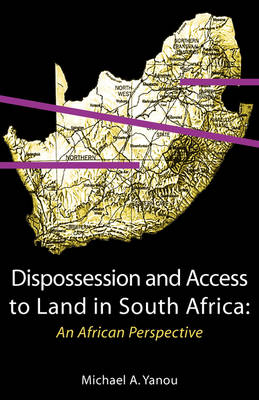 Dispossession and Access to Land in South Africa: An African Perspective