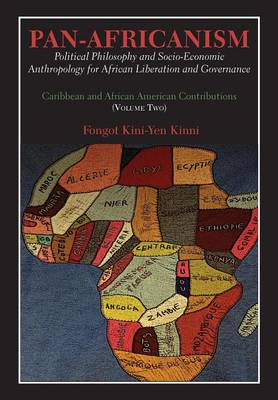 Pan-Africanism: Political Philosophy and Socio-Economic Anthropology for African Liberation and Governance. Vol. 2.