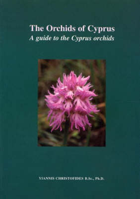 The Orchids of Cyprus: A Guide to the Cyprus Orchids