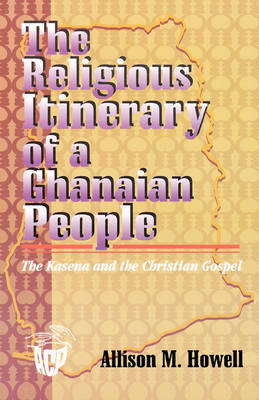 The Religious Itinerary of a Ghanaian People: The Kasena and the Christian Gospel