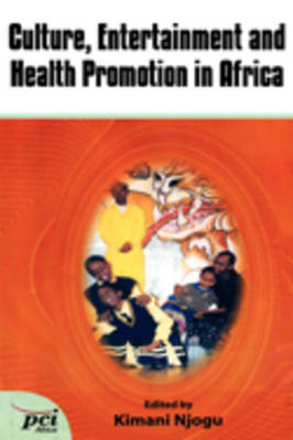 Culture, Entertainment and Health Promotion in Africa