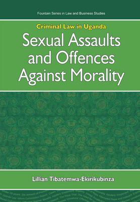 Criminal Law in Uganda: Sexual Assaults and Offences Against Morality