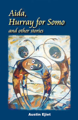 Aida, Hurray for Somo and Other Stories