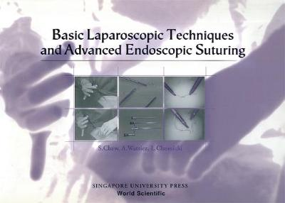 Basic Laparoscopic Techniques And Advanced Endoscopic Suturing: A Practical Guidebook