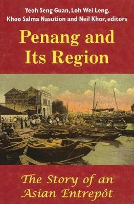 Penang and Its Region: The Story of an Asian Entrepot
