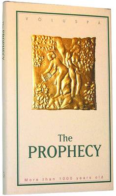 The Prophecy (Voluspa): The Prophecy of the Vikings - the Creation of the World