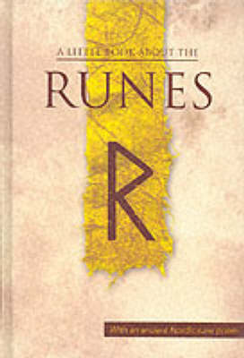 A Little Book About the Runes: With an Ancient Nordic Runic Poem