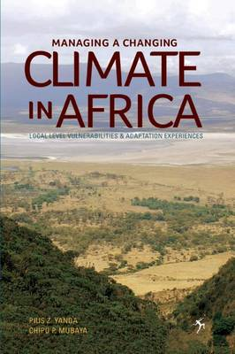 Managing a Changing Climate in Africa: Local Level Vulnerabilities and Adaptation Experiences