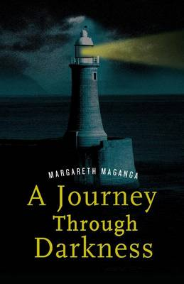 A Journey Through Darkness. A Story of Inspiration