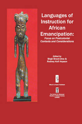 Languages of Instruction for African Emancipation: Focus on Postcolonial Contexts and Considerations