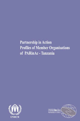 Partnership in Action: Profiles of Member Organisations of Partnership in Action - Tanzania