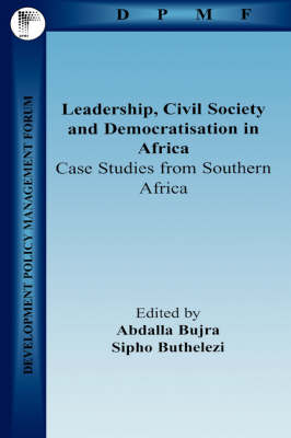 Leadership, Civil Society and Democratisation in Africa: Case Studies from Southern Africa