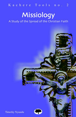 Missiology: A Study of the Spread of the Christian Faith
