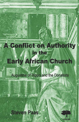 A Conflict on Authority in the Early African Church: Augustine of Hippo and the Donatists