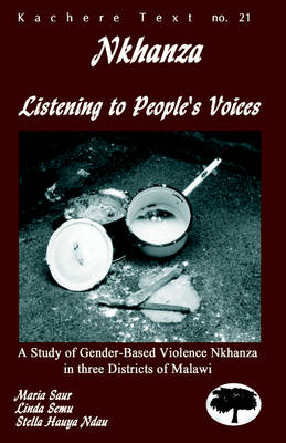 Nkhanza: Listening to People's Voices: A Study of Gender-Based Violence Nkhanza in Three Districts of Malawi