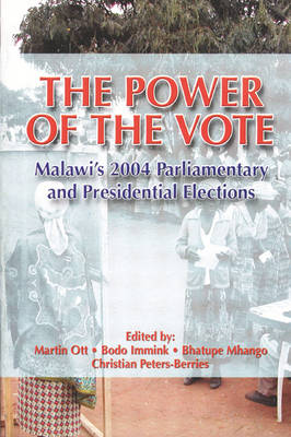 The Power of the Vote: Malawi's 2004 Parliamentary and Presidential Elections