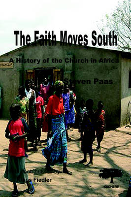 The Faith Moves South: A History of the Church in Africa