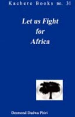 Let Us Fight for Africa: A Play Based on the John Chilembwe Rising of 1915