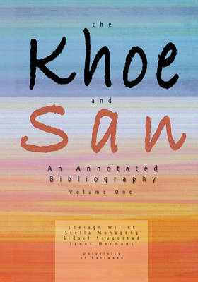 The Khoe and San: An Annotated Bibliography: v. 1