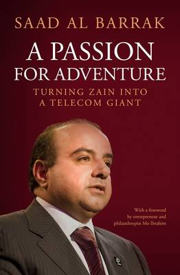 A Passion for Adventure: Turning Zain into a Telecom Giant