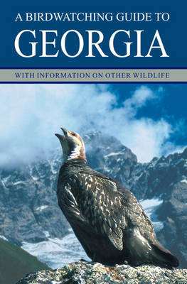 A Birdwatching Guide to Georgia: With Information on Other Wildlife