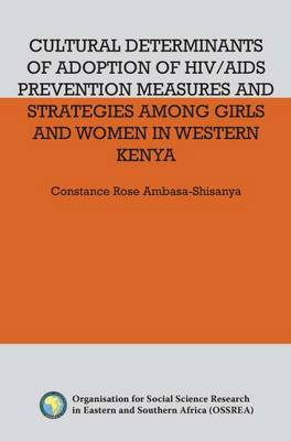 Cultural Determinants of Adoption of HIV/AIDS Prevention Measures and Strategies Among Girls and Women in Western Kenya