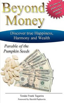 BEYOND MONEY,Parable of the Pumpkin Seeds