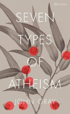 Signed Edition - SEVEN TYPES OF ATHEISM