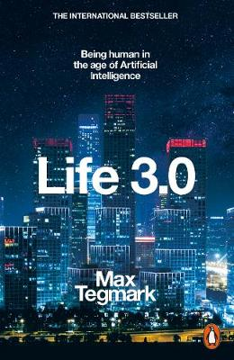 Signed Edition - Life 3.0: Being Human in the Age of Artificial Intelligence