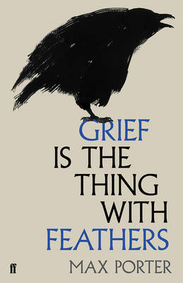 Grief is the Thing with Feathers -...