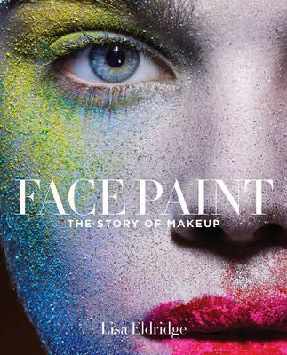 Face Paint: The Story of Makeup -...