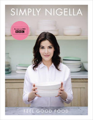 Simply Nigella: Feel Good Food -...