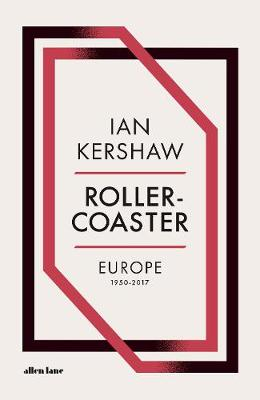 Signed First Edition - Roller-Coaster: Europe, 1950-2017