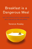 Click to view product details and reviews for Breakfast Is A Dangerous Meal Why You Should Ditch Your Morning Meal For Health And Wellbeing.