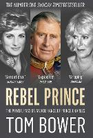 Click to view product details and reviews for Rebel Prince The Power Passion And Defiance Of Prince Charles.