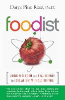 Click to view product details and reviews for Foodist Using Real Food And Real Science To Lose Weight Without Dieting.