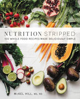 Click to view product details and reviews for Nutrition Stripped 100 Whole Food Recipes Made Deliciously Simple.