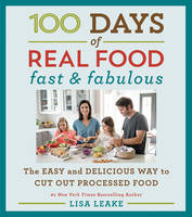 Click to view product details and reviews for 100 Days Of Real Food Fast Fabulous The Easy And Delicious Way To Cut Out Processed Food.