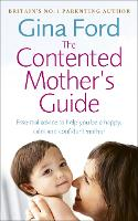 Click to view product details and reviews for The Contented Mothers Guide Essential Advice To Help You Be A Happy Calm And Confident Mother.