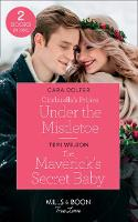 Click to view product details and reviews for Cinderellas Prince Under The Mistletoe Cinderellas Prince Under The Mistletoe The Mavericks Secret Baby Montana Mavericks Six Brides For Six Brother Mills Boon True Love.
