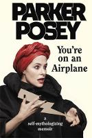 Click to view product details and reviews for Youre On An Airplane A Self Mythologizing Memoir.