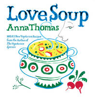 Click to view product details and reviews for Love Soup 160 All New Vegetarian Recipes From The Author Of The Vegetarian Epicure.