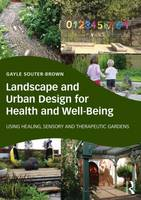 Click to view product details and reviews for Landscape And Urban Design For Health And Well Being Using Healing Sensory And Therapeutic Gardens.