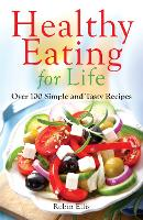 Click to view product details and reviews for Healthy Eating For Life Over 100 Simple And Tasty Recipes.